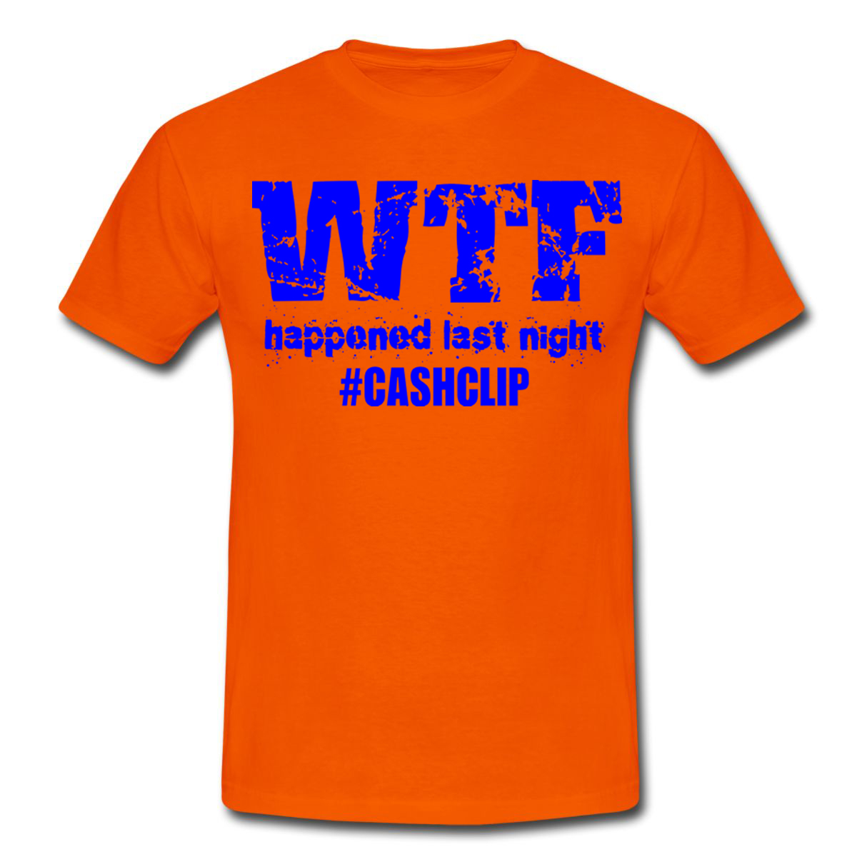 WTF HAPPENED LAST NIGHT T SHIRT ORANGE BLUE EDM HITSTARS ATLANTA SPRING BREAK PANAMA CITY BEACH FL 2014 CASHCLIP MUSIC