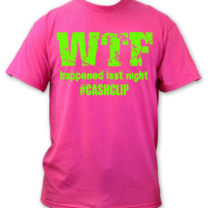 WTF HAPPENED LAST NIGHT T SHIRT PINK GREEN EDM HITSTARS ATLANTA SPRING BREAK PANAMA CITY BEACH FL 2014 CASHCLIP MUSIC