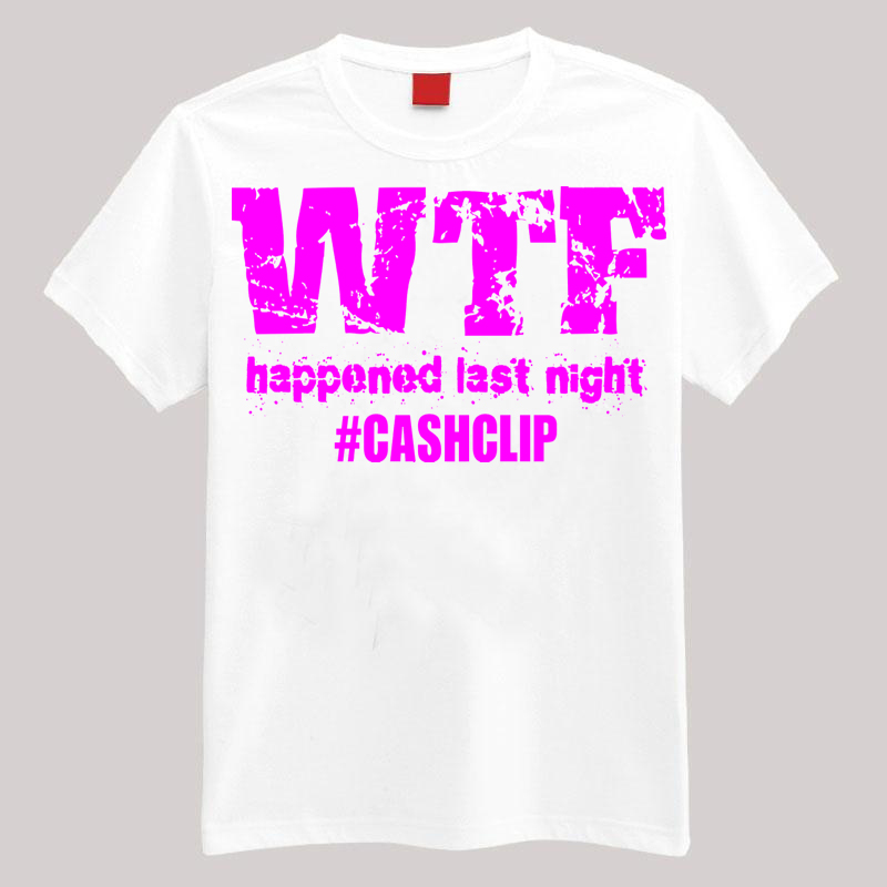 WTF HAPPENED LAST NIGHT T SHIRT WHITE PINK EDM HITSTARS ATLANTA SPRING BREAK PANAMA CITY BEACH FL 2014 CASHCLIP MUSIC