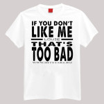 LOUIE THATS TOO BAD HITSTARS T SHIRT ifyoudontlikeme_white_black